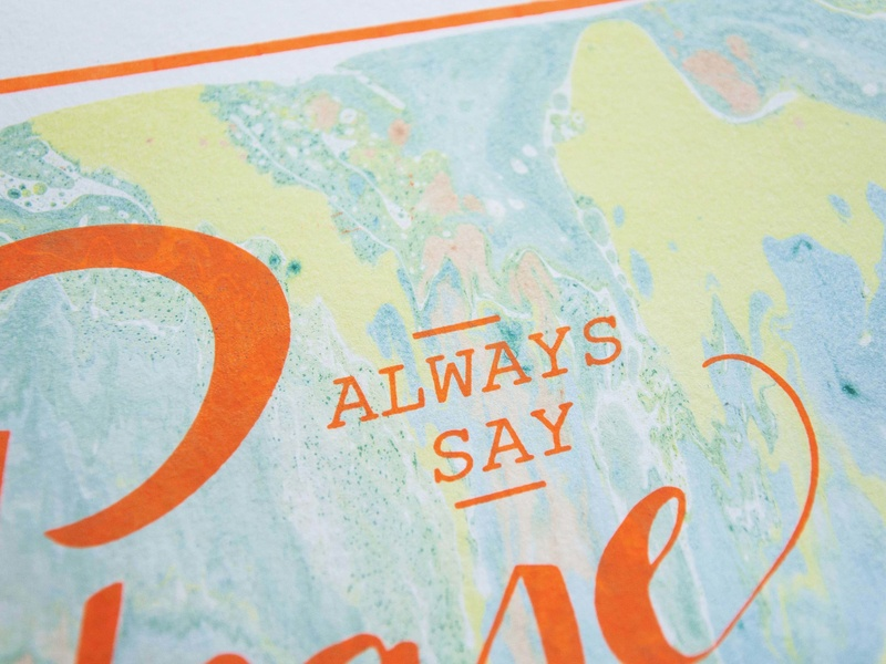 Always Say Please & Thank You typogaphy marbling hand lettering screen print