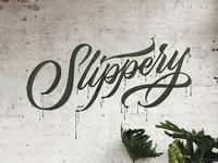 Slippery!