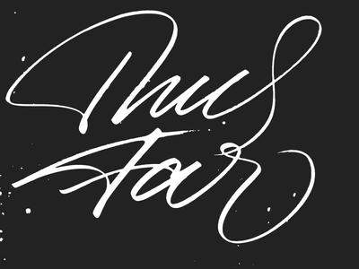 Thus Far, Linoleum Block Print. linoleum steamroller letterpress expressive typography brush calligraphy lettering