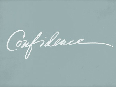 Confidence lettering calligraphy typography