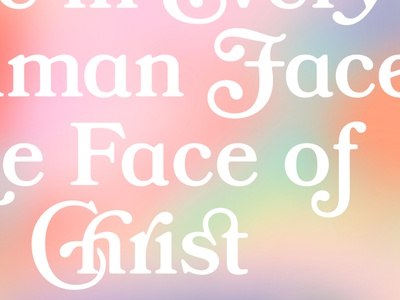 See in Every Human Face, the Face of Christ bookmania bookman christ typography jesus christian graphic catholic design graphic design