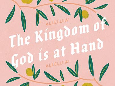 The Kingdom of God is at Hand bible scripture olive peace jesus gospel christian catholic illustration