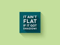 It Ain't Flat!