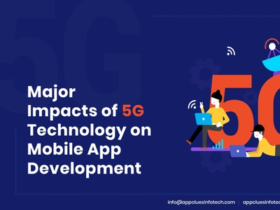 Major Impacts of 5G Technology on Mobile App Development mobile app development