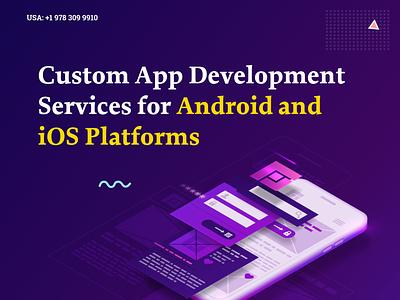 Custom Android & iOS App Development Company in USA