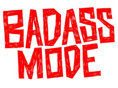 Badass Mode