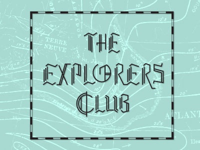 The Explorers Club type typography title theater play map réfusé spotco