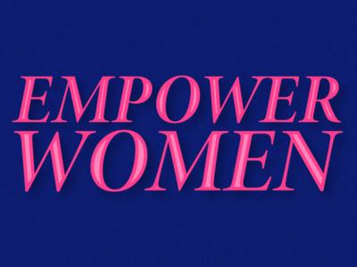 EMPOWER WOMEN!