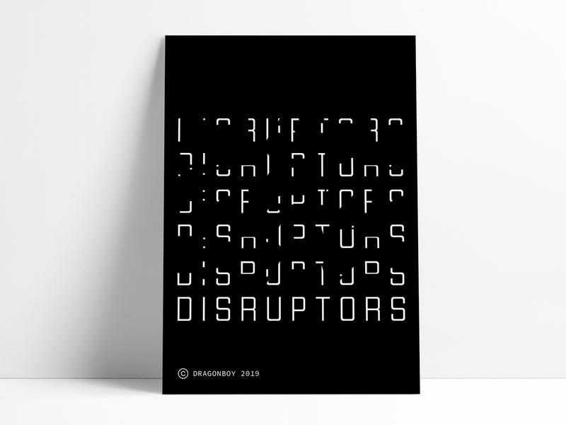 Disruptors - Wall Art illustration black black  white typographic design typogaphy minimal art minimal design a day geometric font geometric art art wall art poster collection poster a day poster art poster