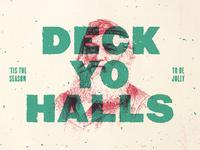 Deck Yo Halls