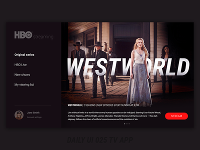 Daily UI #25 - TV App dark ui stream westworld hbo tv app dailyui