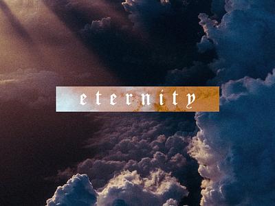 Eternity eternal sky light future heaven eternity clouds inspiration design verse scripture