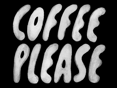 Coffee Please lettering coffee every morning