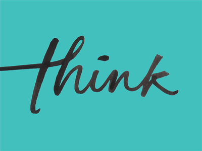 Think. think lettering script