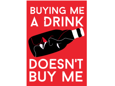 Buying Me a Drink Doesn't Buy Me consent poster global awareness design canada adobe illustrator adobe procreate illustration graphic design