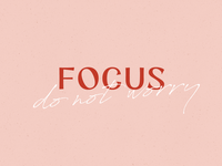 Focus - Do not worry