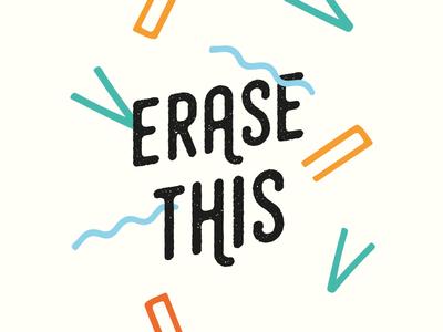 Erase This
