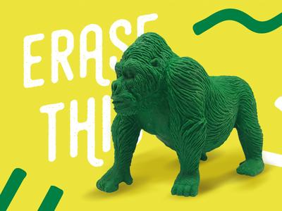 Erase This - The Gorilla