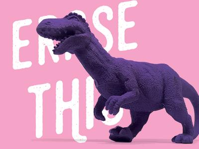 Erase This - The T-Rex