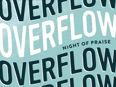 Overflow; Night of Praise water overflow blue music graphic facebook instagram social event jesus bible worship church praise