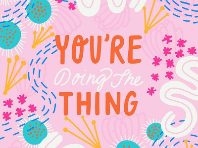 You're Doing the Thing design pattern typography lettering illustration