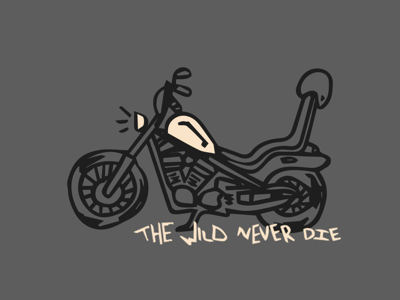 The Wild Never Die drawing vintage branding image trace logo vector wild motorcycle sketch illustration identity doodle