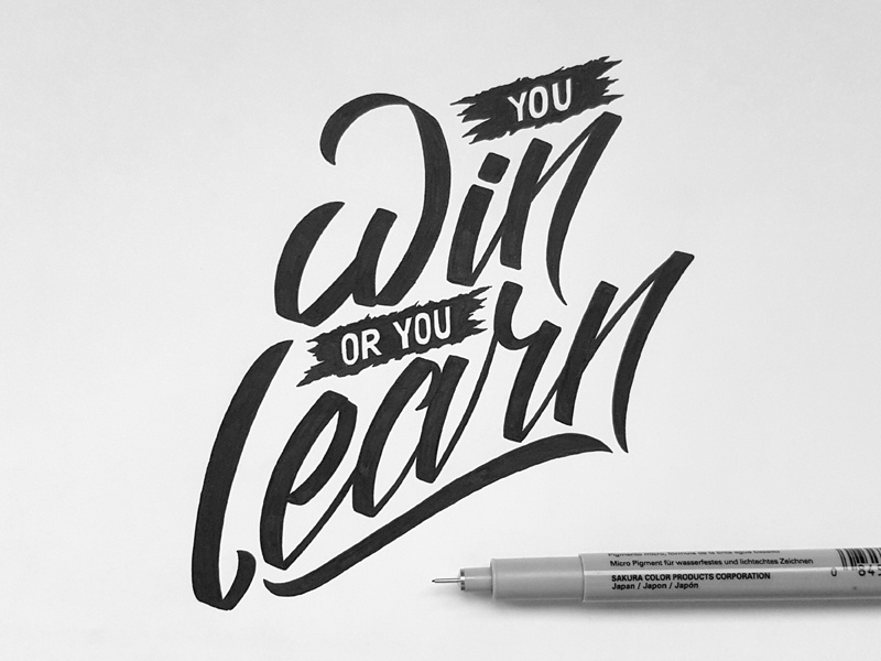 You Win or you Learn script handmade type typography lettering hand