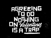 Valentines Trap quote valentines handlettering handmade type typography lettering