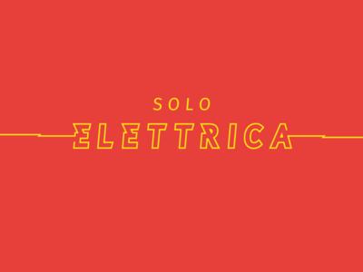 Solo Elettrica Type