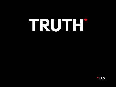 Truth black  white double standards media white black hypocrisy deceit lies truth typography
