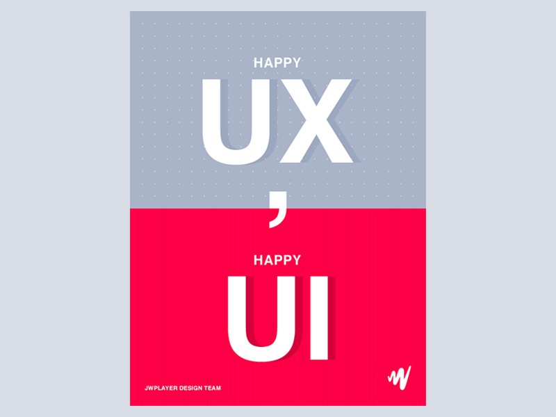 Happy UX, Happy UI by Monica Parra for JW Player on Dribbble