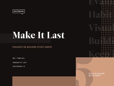 Make It Last pressure gt whiteboard chattanooga habits dots pattern town hall leitura type make it last talk