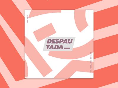 Podcast - Despautada