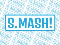 S.MASH!