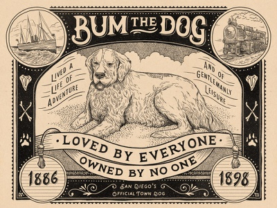 Bum The Dog san diego history california lettering ship train engraving etching victorian dog hand drawn illustration
