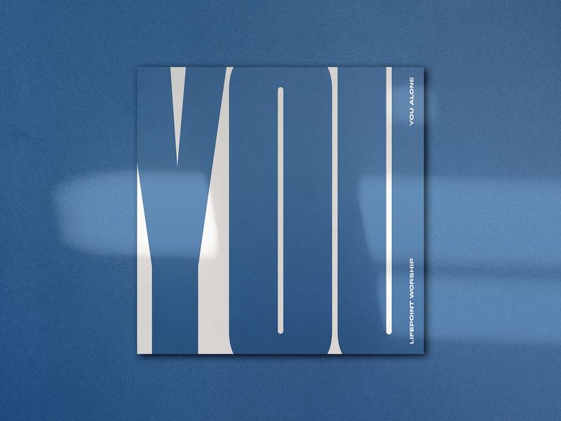 You Alone minimal music art worship lifepoint design type graphic design typography music single art album cover album artwork