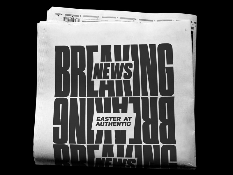 Breaking News » Hot Off the Press easter breaking news newspaper graphic branding church vector layout minimal typography graphic design type