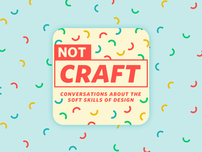 Not Craft Podcast podcasts podcast art