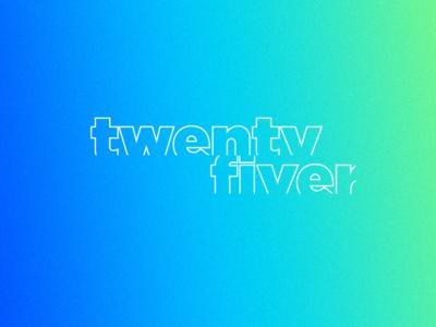 Twentyfiver.