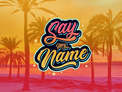 Say My Name - Lettering