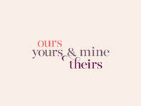 Ours, Yours & Mine, Theirs