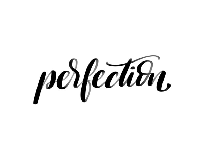 Perfection white black ps ai illustrator handwritting procreate ipad photoshop lettering typography illustration calligraphy