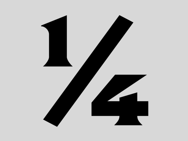 ¼ fraction type lettering typeface font type design