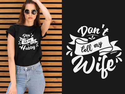 Don't tell me Hubby & Wife T-Shirt Design Idea