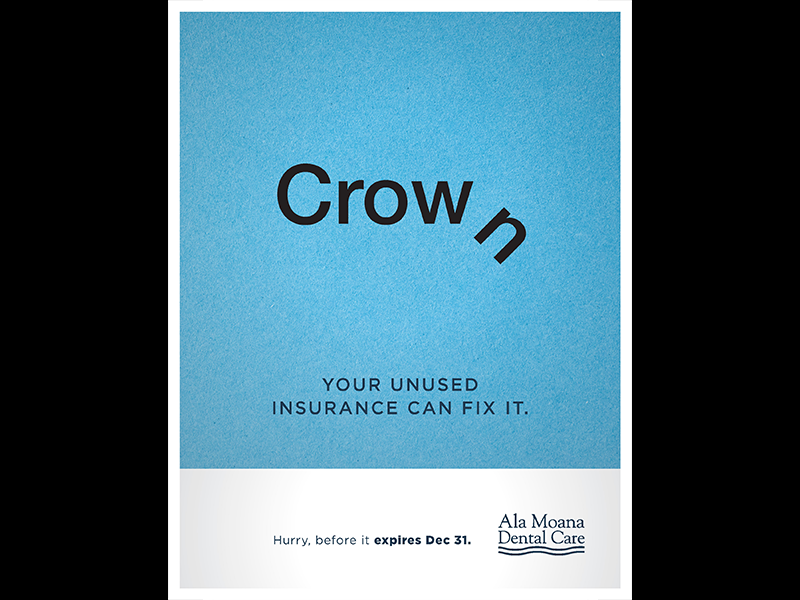 Crown copywriting advertising fix insurance blue honolulu wasiswas hawaii poster dentist dental crown