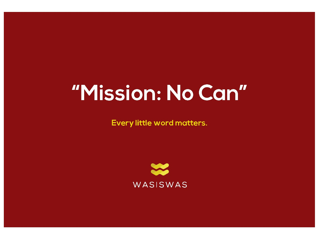 Mission: No Can Postcard maroon idioms saying wasiswas hawaii writer copywriter words postcard agency