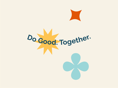Do Good. Together. feel good happy shapes colorful playful fun brand nonprofit purpose driven design green design graphic  design identity flat illustrator typography branding