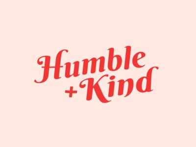Humble + Kind