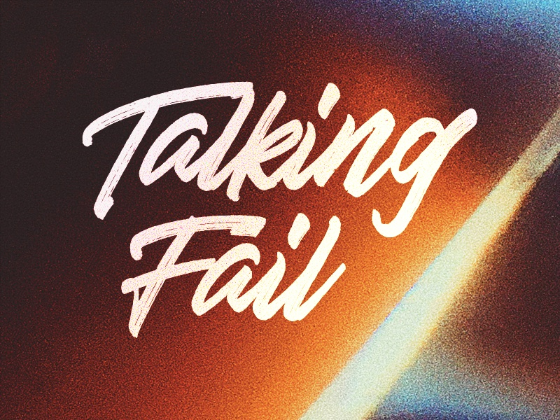 Talking Fail brand visual title typography graphic