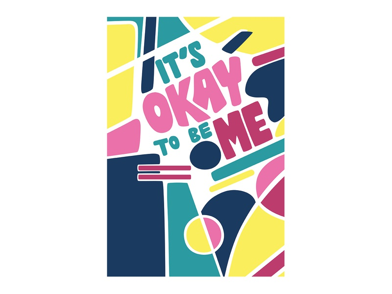 It's okay to be me hand lettering typography art abstract design abstract art geometric art colour posca illustration design color